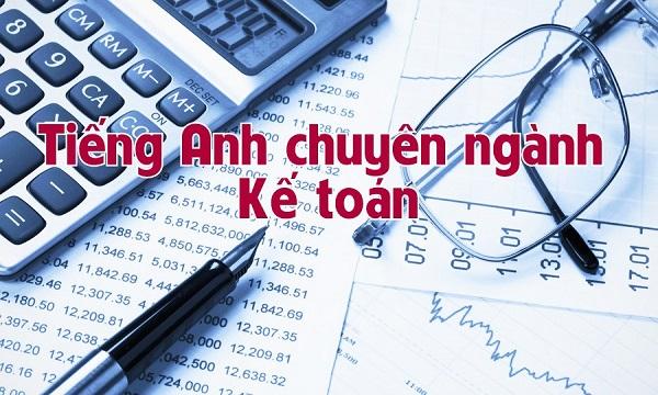 Tiếng anh thương mại chuyên ngành kế toán( Phần 1)