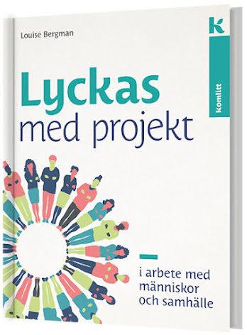 Lyckas med projekt - i arbete med människor och samhälle