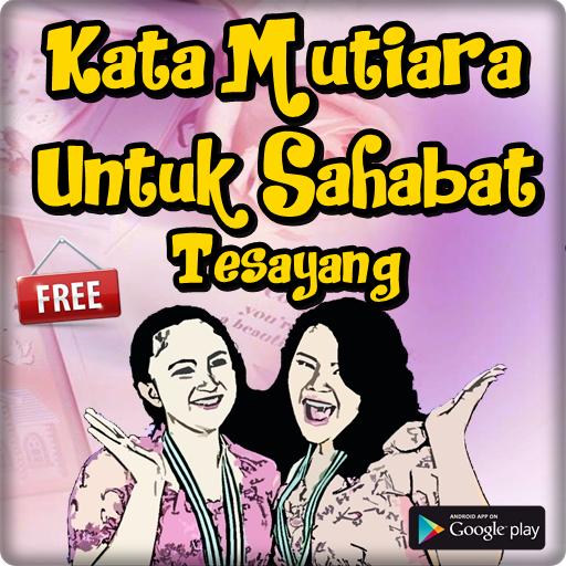 скачать Kata Kata Mutiara Untuk Sahabat Terbaik Google Play