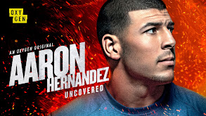 Aaron Hernandez Uncovered thumbnail