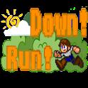 Down!Run!