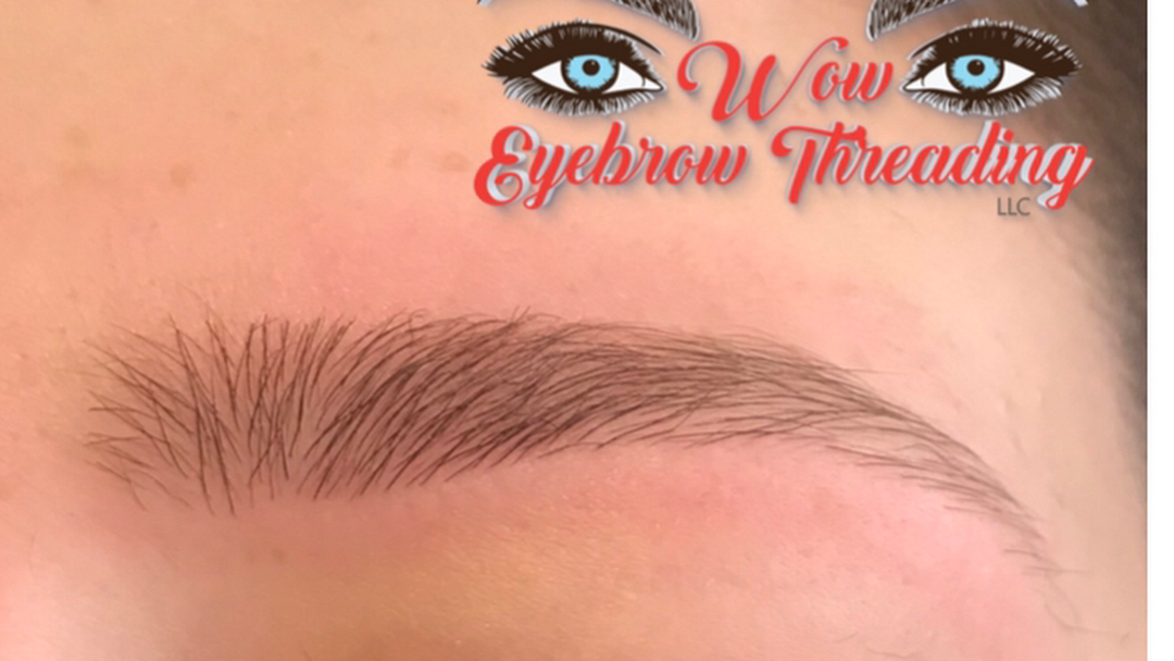 Wow Eyebrow Threading LLC - Beauty Salon in Brentwood