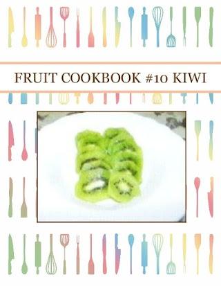 FRUIT COOKBOOK #10 KIWI