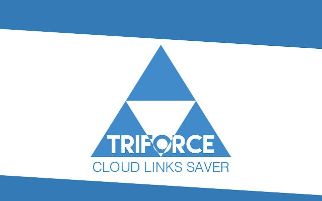 Triforce: Cloud Links Saver