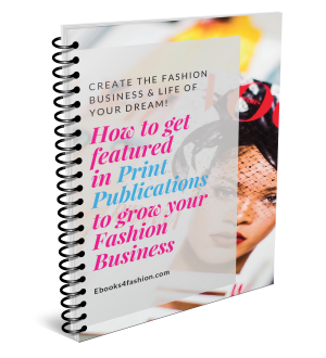 How to get featured in Print Publications to grow your Fashion Business