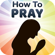 How to Pray to God - Tips for Powerful Prayers