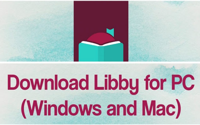 Libby for PC and Window - 100% Working