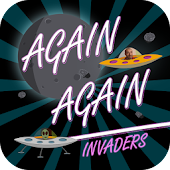 AGAIN AGAIN Invaders