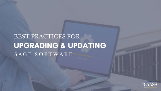 Best Practices for Upgrading and Updating Sage Software