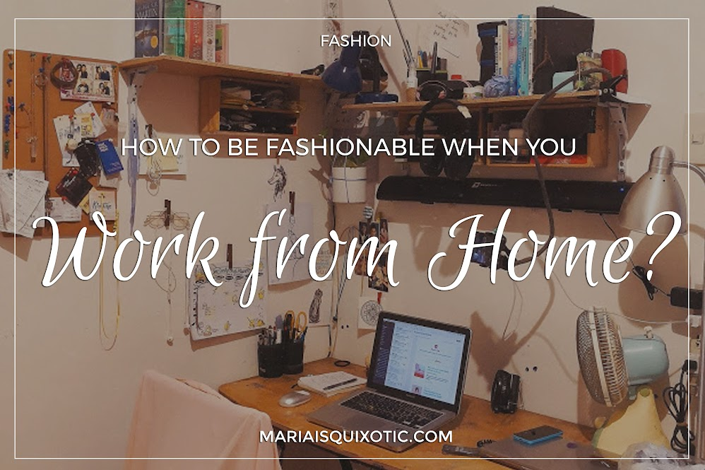 Be fashionable when you work from home to beat the laziness