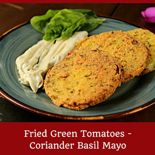 Fried Green Tomatoes with Coriander Mayo.