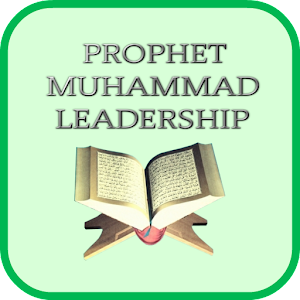 prophet muhammad a great leader John adair is one of the world's leading authorities on leadership and  he wrote  this wonderful book about the holy prophet muhammad's.