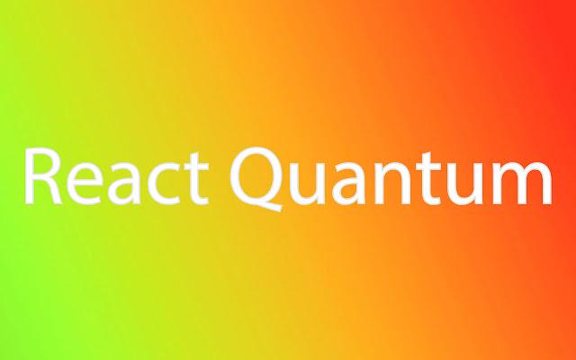 React Quantum