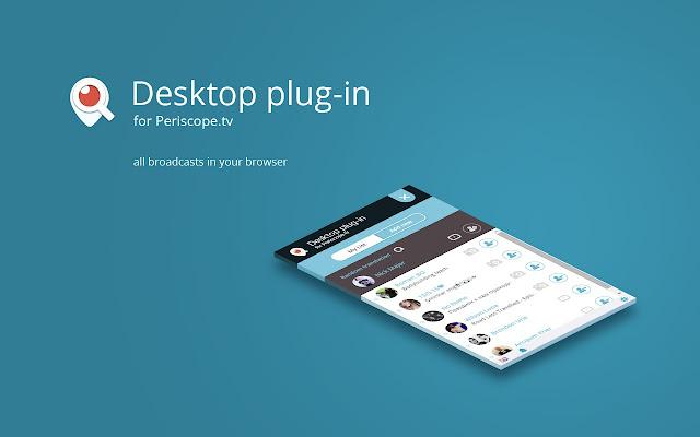 Desktop plug-in for Periscope.tv