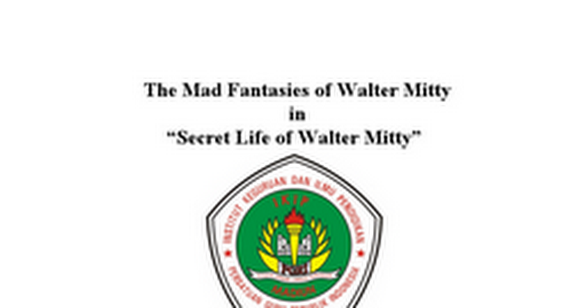 secret life of walter mitty thesis statement Which of these indirect characterization from the secret life of walter mitty which of these indirect characterization from the secret life of walter mitty he looked distraught and haggard i dont need overshoes what is the thesis statement for the essay cinderella the.