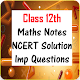 Download Class 12 Maths Notes and NCERT Solutions - 2019 For PC Windows and Mac