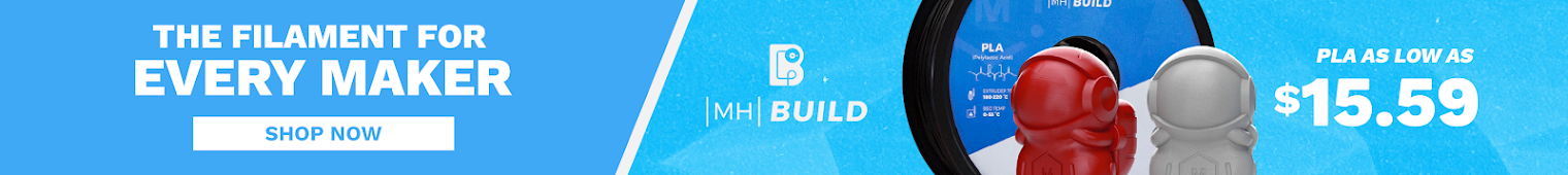 MH Build Series - The Filament for Every Maker