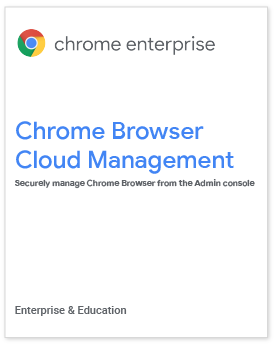Chrome Browser Cloud Management whitepaper