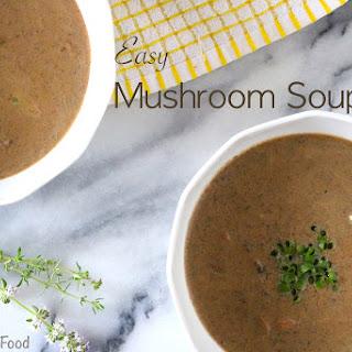 Easy Mushroom Soup.