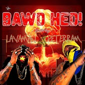 Bawd Hed!