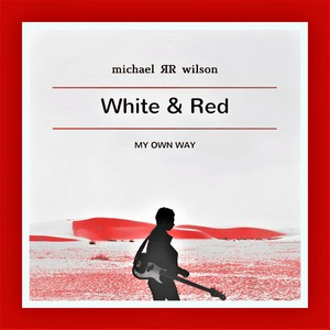 Cover Art for song White & Red (my own way)