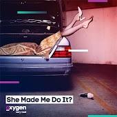 She Made Me Do It?