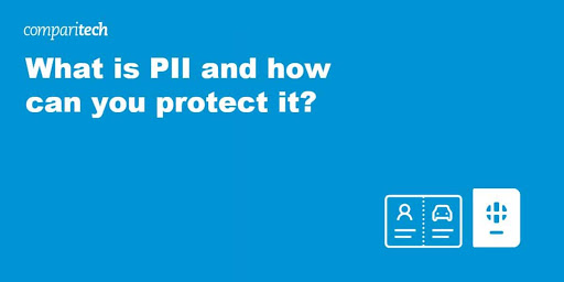What is PII and how can you protect it?