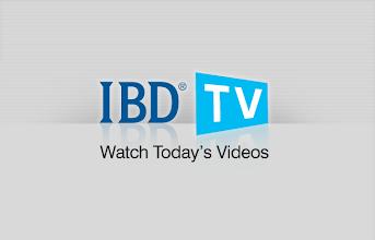 Photo: Watch today's videos on IBD TV: ibdtv.investors.com
