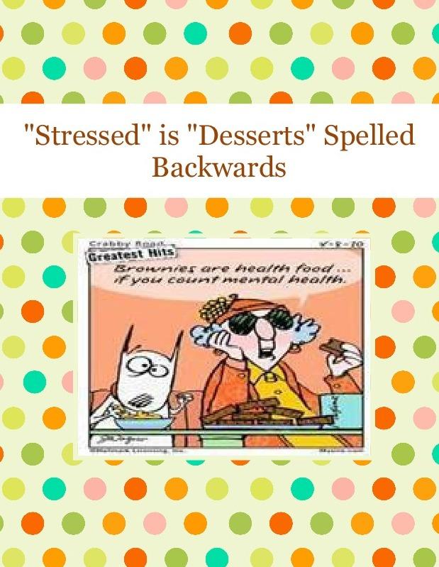 """""""Stressed"""" is """"Desserts"""" Spelled Backwards"""