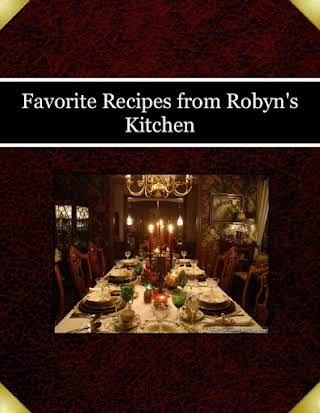 Favorite Recipes from Robyn's Kitchen