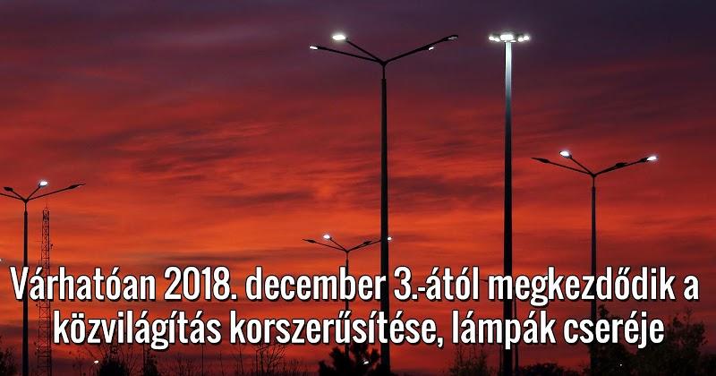 Közvilágítás korszerűsítése lámpák cseréje 2018.12.03