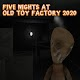 Five Nights At Old Toy Factory 2020 Download for PC Windows 10/8/7