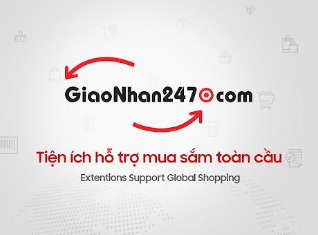 GiaoNhan247 Hỗ trợ mua sắm toàn cầu