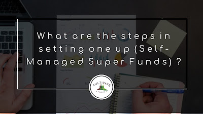 What are the steps on setting  one up (Self-Manged Super Funds)