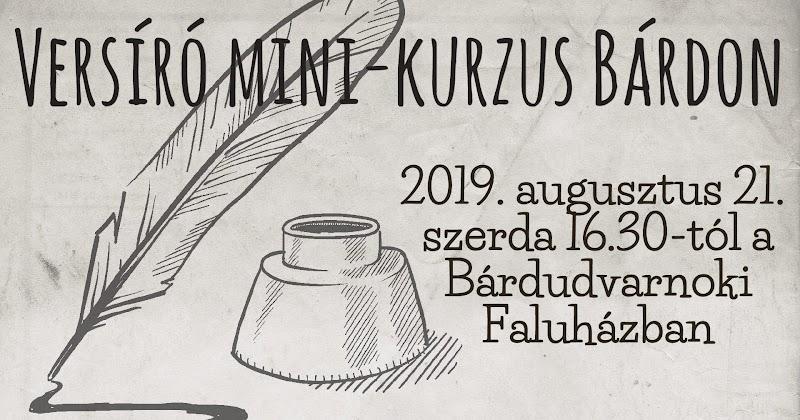 Szabadegyetem Bárdudvarnokon 2019 augusztus 21. Versírás előadás és gyakorlat