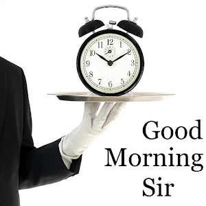 Good Morning Sir - Android Apps on Google Play