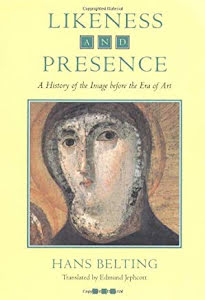 LIKENESS AND PRESENCE - A HISTORY OFF THE IMAGE BEFORE THE ERA OF ART