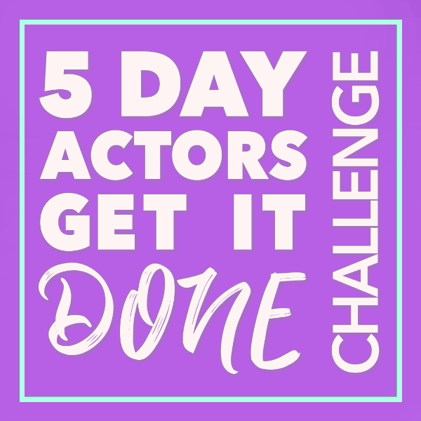 5 Days Actors Get It Done Challenge