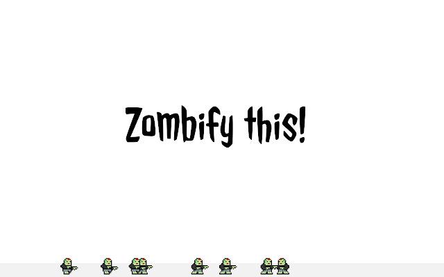 Zombify this