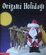 Photo: Origami Holidays Nguyen, Duy Scholastic 2002 paperback 96 pp