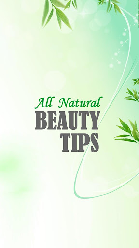All Natural Beauty Tips