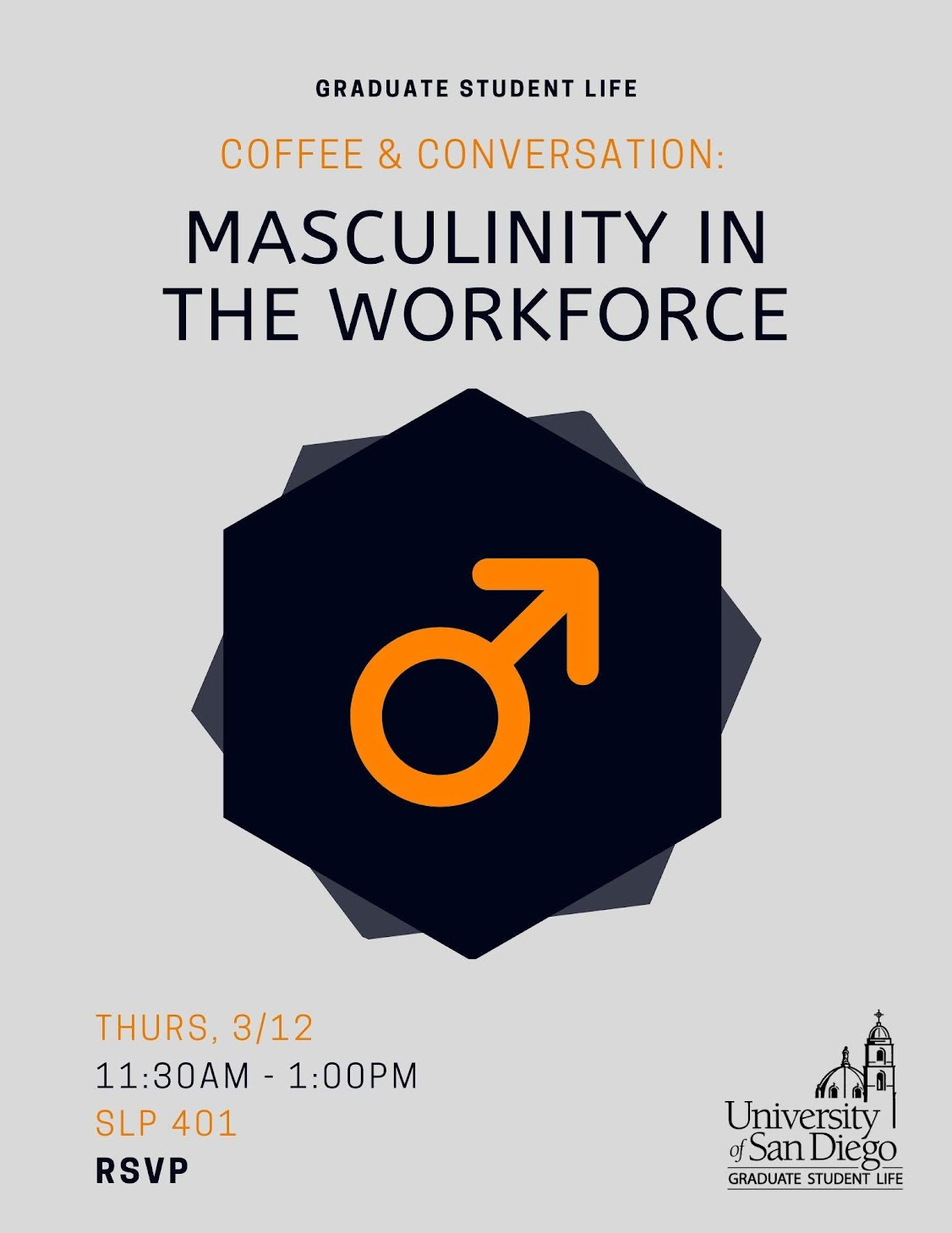Coffee & Conversation: Masculinity in the Workforce, Thursday, March 12 from 11:30am-1:00pm in SLP 401
