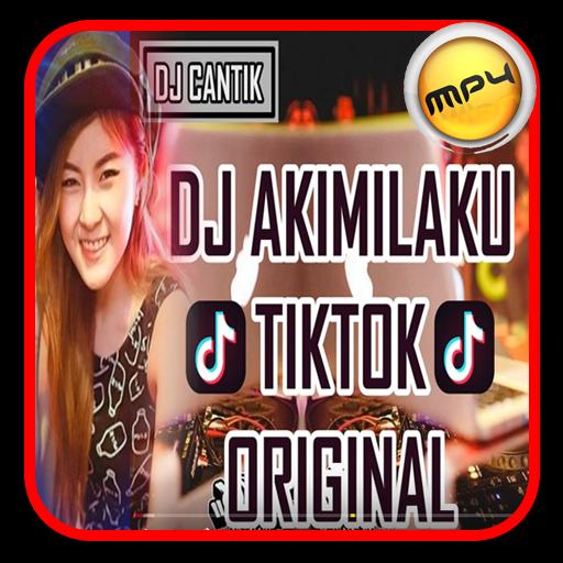 DJ AKIMILAKU TIK TOK ORIGINAL NEW 2018