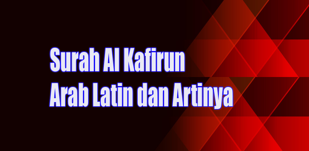 Surat Al Kafirun Arab Latin 240 Apk Download Comonowae