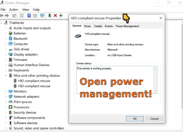 Now select your Bluetooth mouse and open properties. In properties, choose the power management.