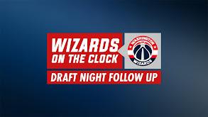 Wizards on the Clock: Draft Night Follow Up thumbnail
