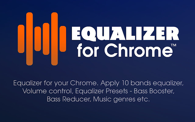 Equalizer for Chrome™