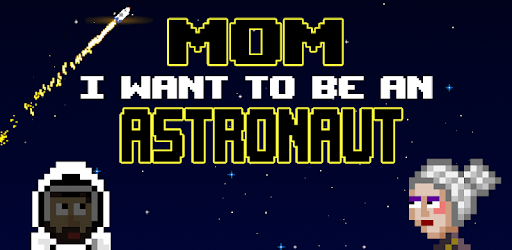 Mom, I want to be an astronaut - Apps on Google Play