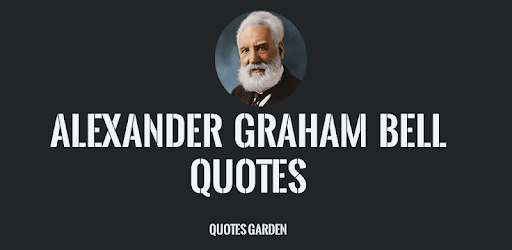 Alexander Graham Bell Quotes - Apps on Google Play