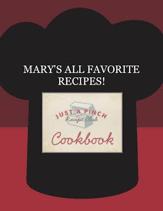 MARY'S ALL FAVORITE RECIPES!